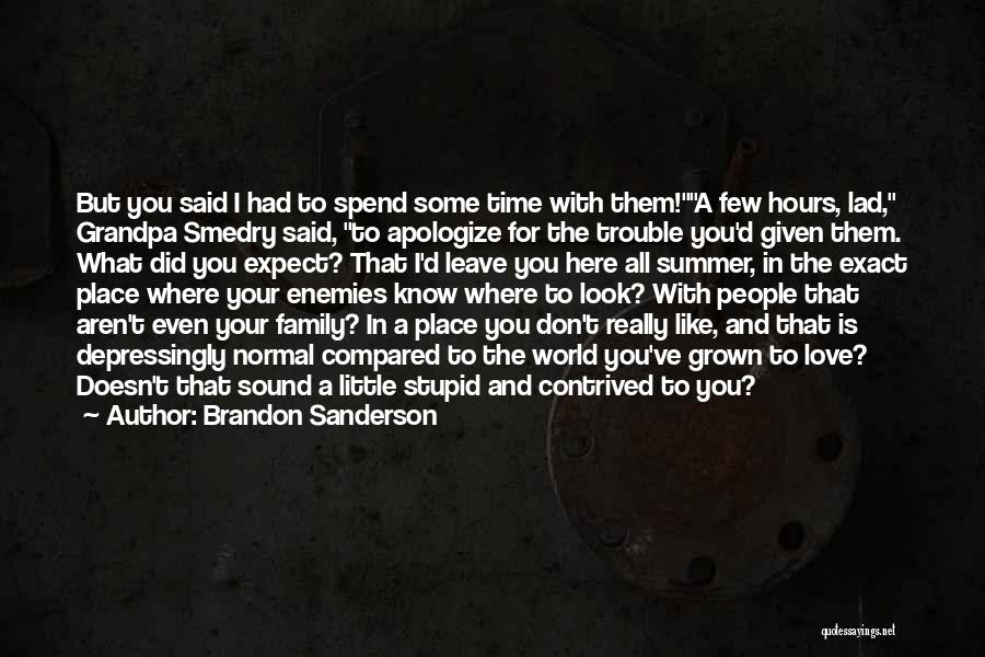 Summer With Your Love Quotes By Brandon Sanderson