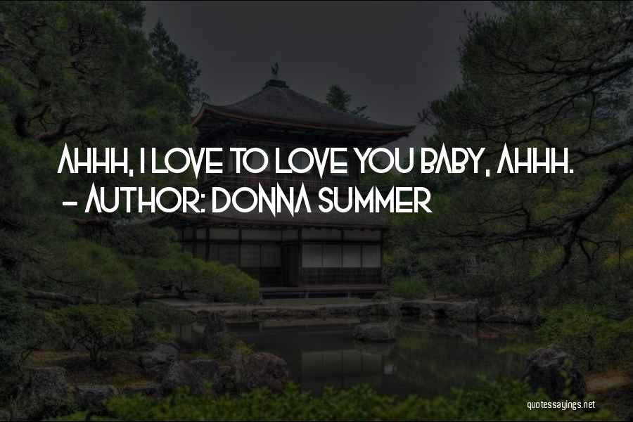 Summer With Your Love Quotes By Donna Summer