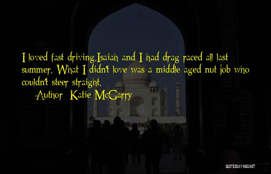 Summer With Your Love Quotes By Katie McGarry
