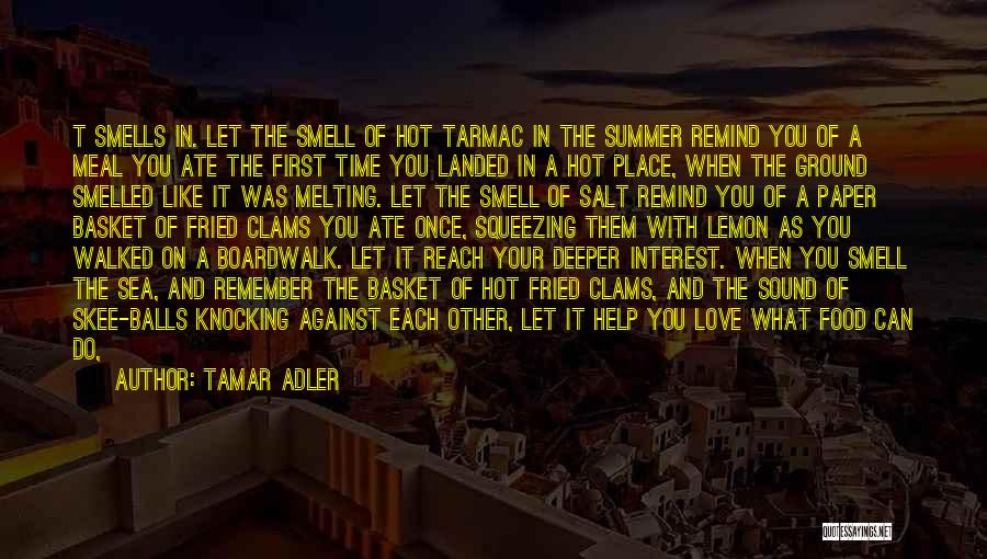 Summer With Your Love Quotes By Tamar Adler
