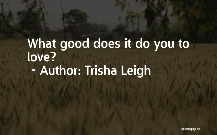 Summer With Your Love Quotes By Trisha Leigh