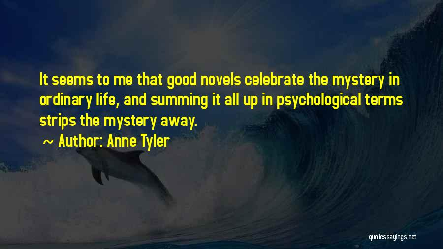 Summing Up Life Quotes By Anne Tyler