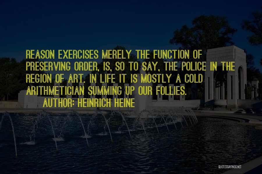Summing Up Life Quotes By Heinrich Heine