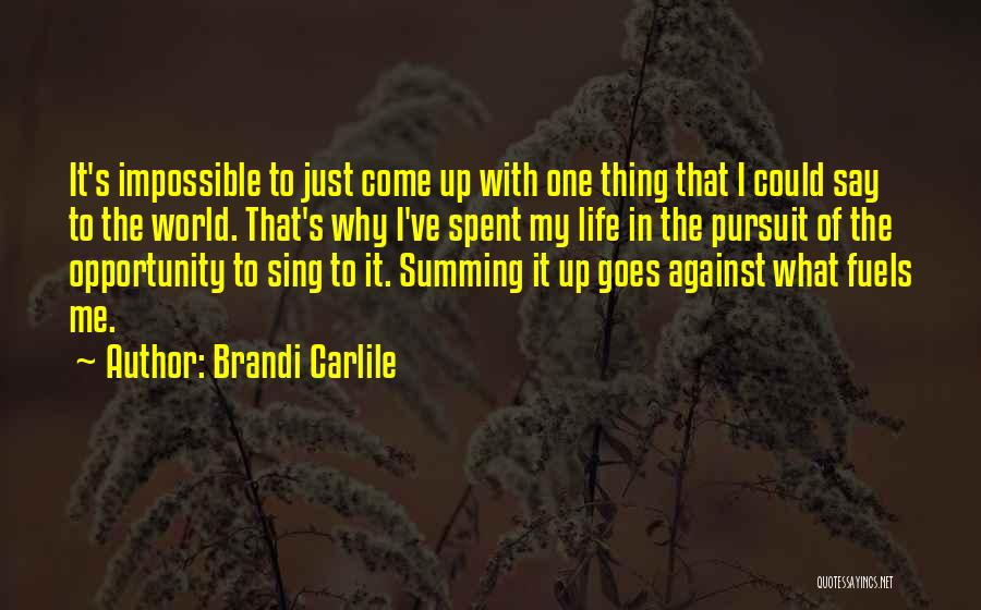 Summing Up Quotes By Brandi Carlile