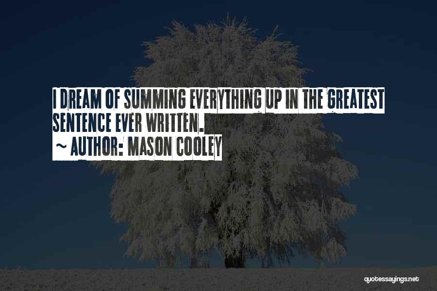 Summing Up Quotes By Mason Cooley