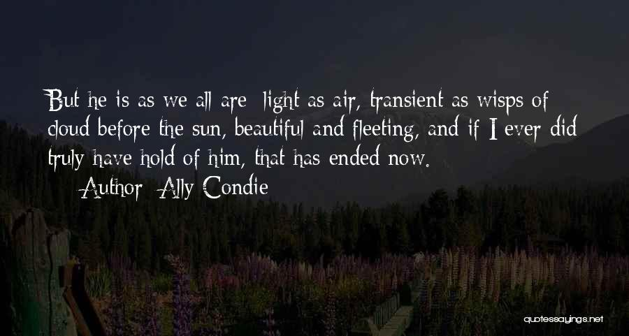 Sun Cloud Quotes By Ally Condie