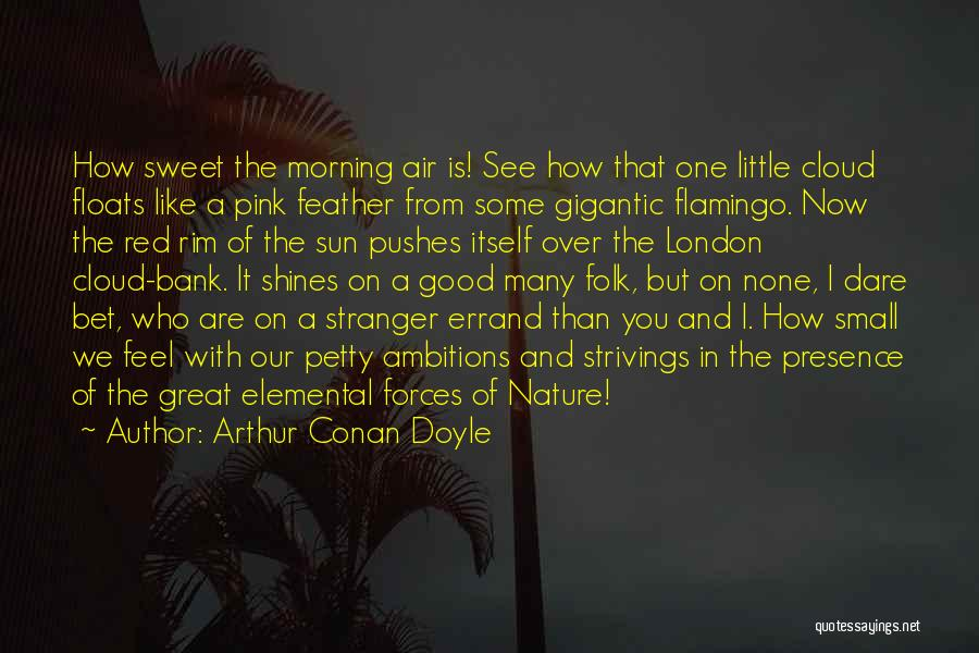 Sun Cloud Quotes By Arthur Conan Doyle