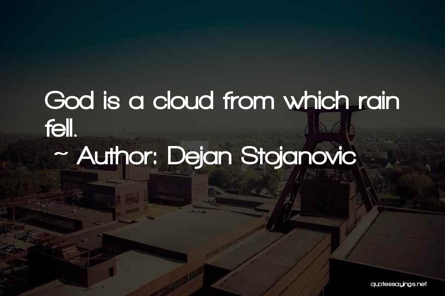 Sun Cloud Quotes By Dejan Stojanovic