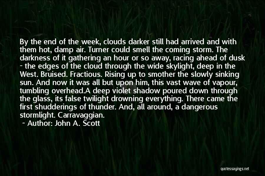 Sun Cloud Quotes By John A. Scott