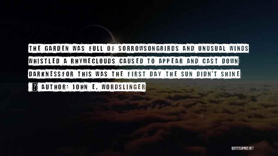 Sun Cloud Quotes By John E. Wordslinger