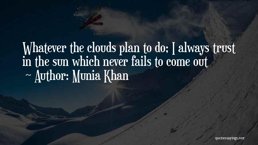 Sun Cloud Quotes By Munia Khan
