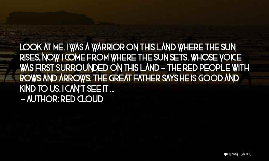 Sun Cloud Quotes By Red Cloud