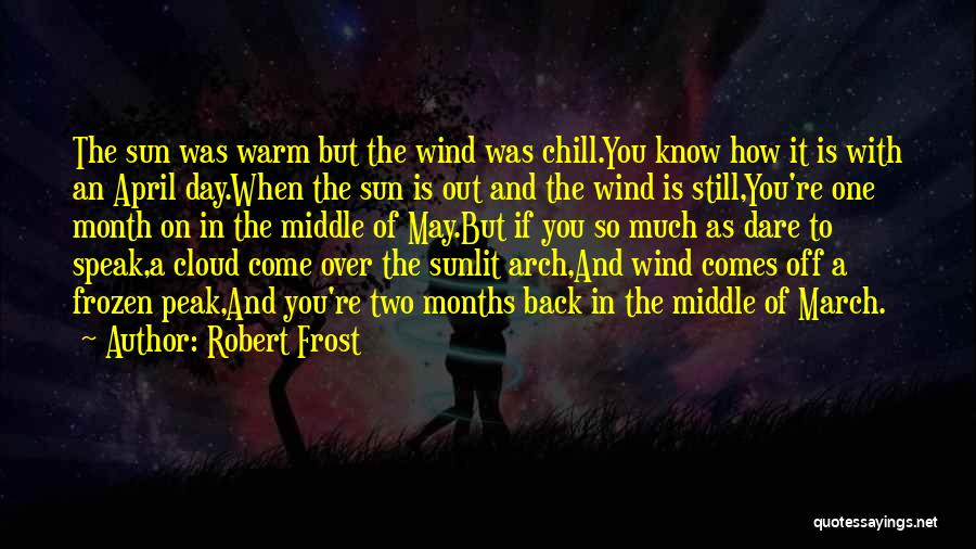 Sun Cloud Quotes By Robert Frost