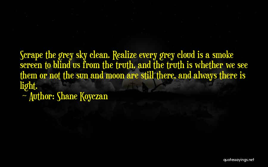 Sun Cloud Quotes By Shane Koyczan
