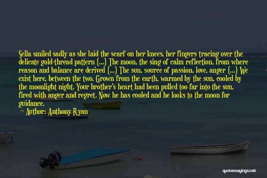 Sun Moon And Earth Quotes By Anthony Ryan