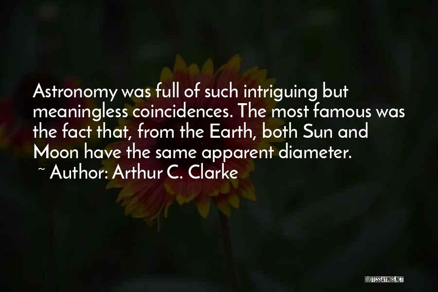 Sun Moon And Earth Quotes By Arthur C. Clarke