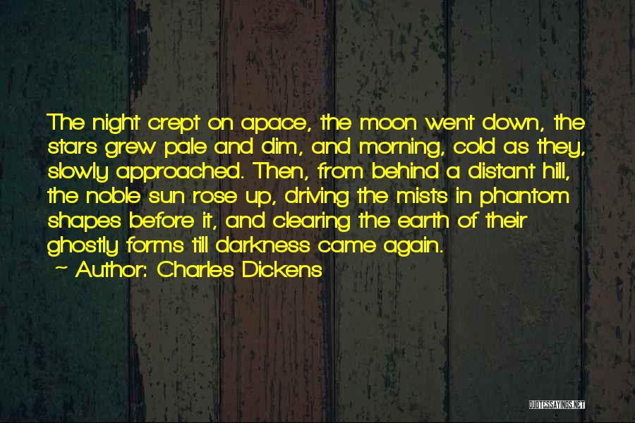 Sun Moon And Earth Quotes By Charles Dickens
