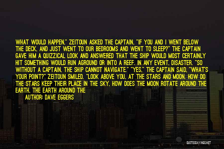 Sun Moon And Earth Quotes By Dave Eggers