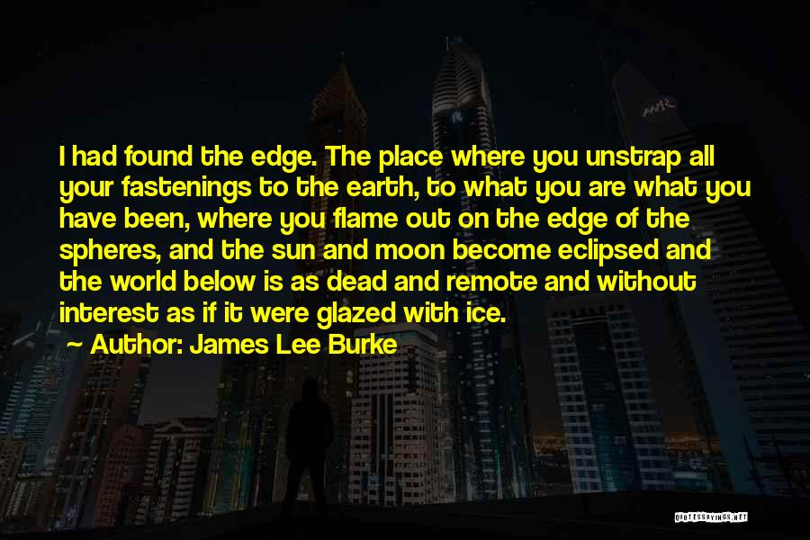Sun Moon And Earth Quotes By James Lee Burke
