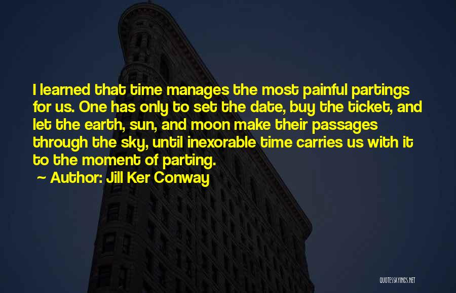 Sun Moon And Earth Quotes By Jill Ker Conway