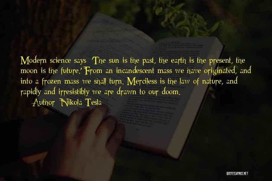 Sun Moon And Earth Quotes By Nikola Tesla