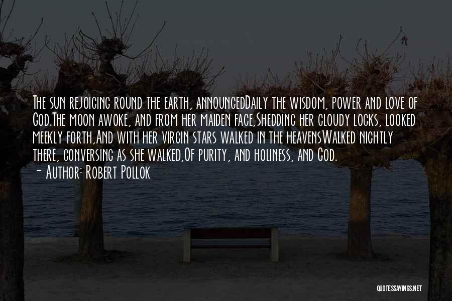 Sun Moon And Earth Quotes By Robert Pollok