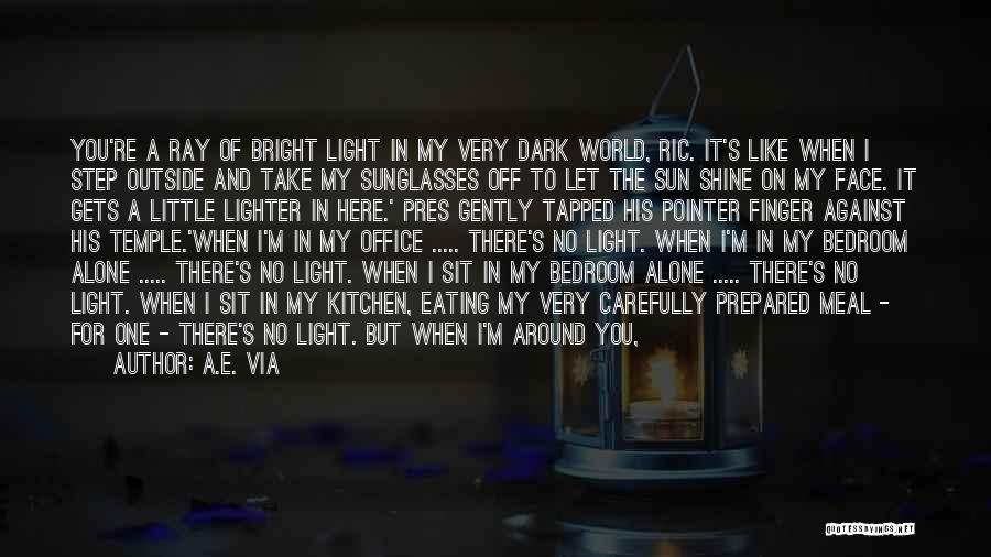 Sun On My Face Quotes By A.E. Via