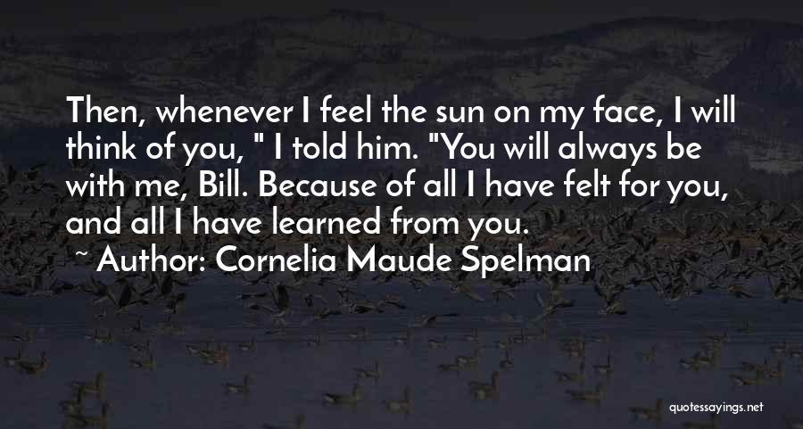Sun On My Face Quotes By Cornelia Maude Spelman