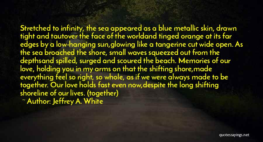 Sun On My Face Quotes By Jeffrey A. White