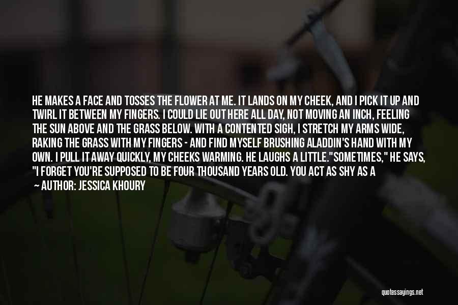 Sun On My Face Quotes By Jessica Khoury