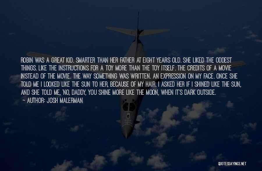 Sun On My Face Quotes By Josh Malerman