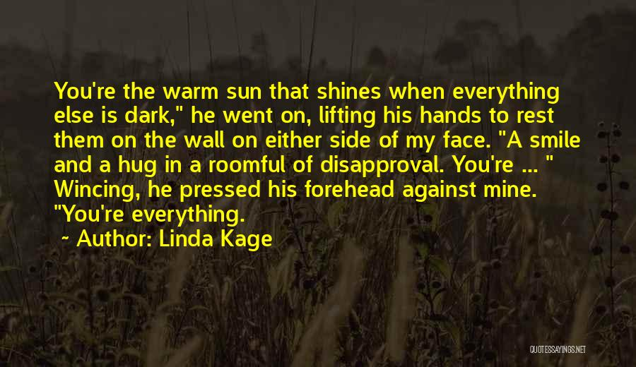 Sun On My Face Quotes By Linda Kage