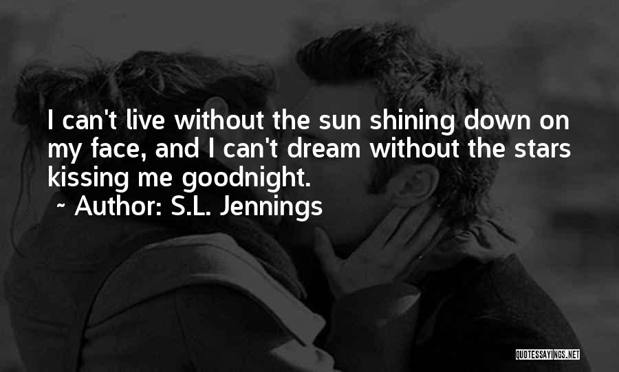 Sun On My Face Quotes By S.L. Jennings