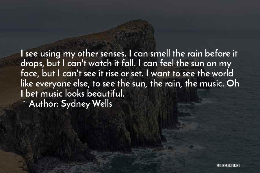 Sun On My Face Quotes By Sydney Wells
