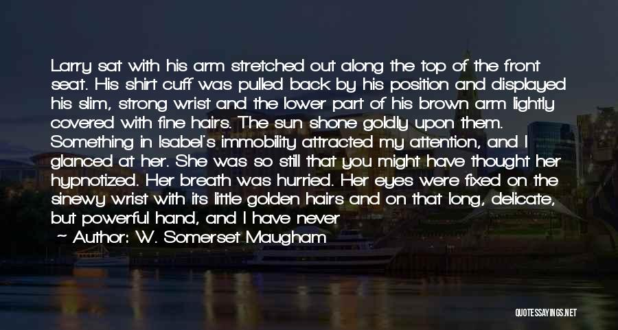 Sun On My Face Quotes By W. Somerset Maugham