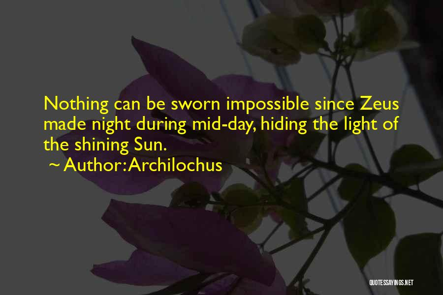 Sun Shining Day Quotes By Archilochus