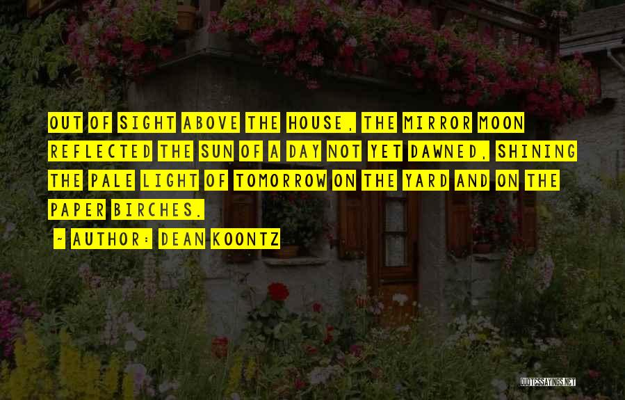 Sun Shining Day Quotes By Dean Koontz
