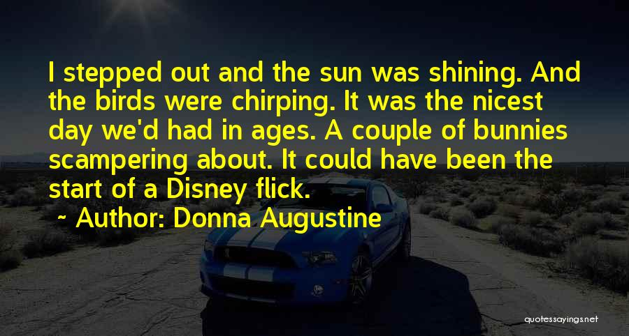 Sun Shining Day Quotes By Donna Augustine