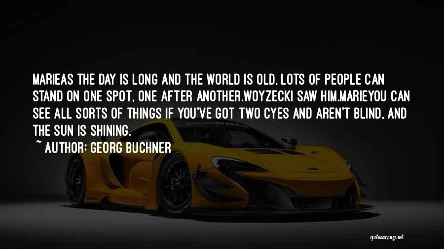 Sun Shining Day Quotes By Georg Buchner
