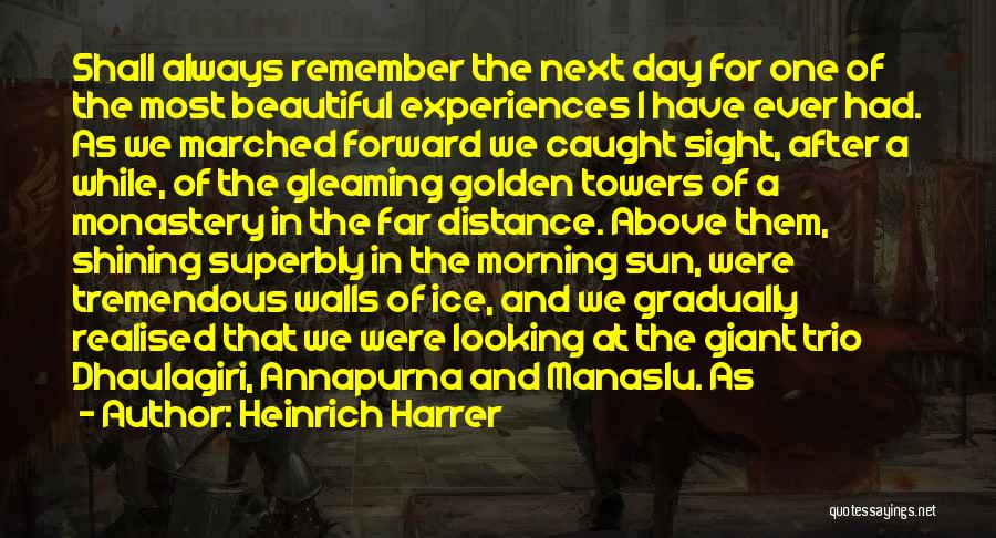Sun Shining Day Quotes By Heinrich Harrer