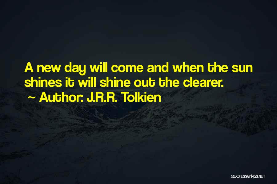 Sun Shining Day Quotes By J.R.R. Tolkien