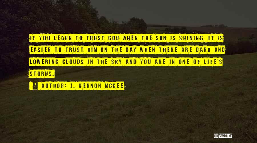 Sun Shining Day Quotes By J. Vernon McGee