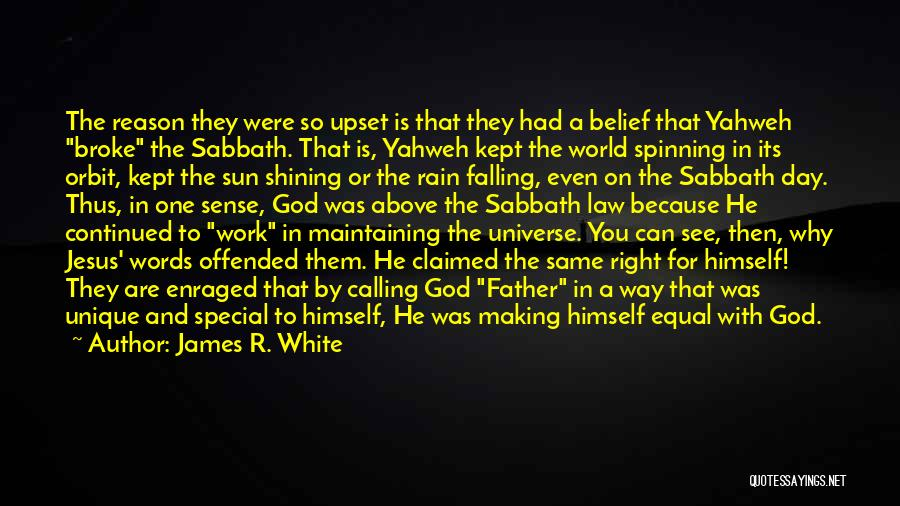 Sun Shining Day Quotes By James R. White