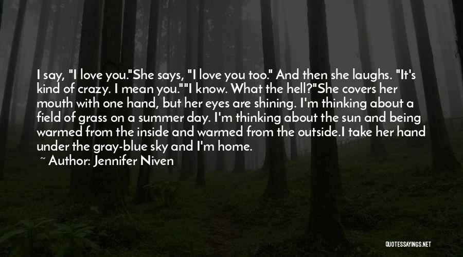 Sun Shining Day Quotes By Jennifer Niven