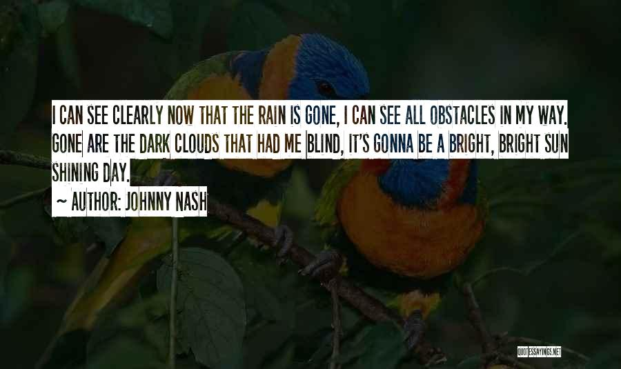 Sun Shining Day Quotes By Johnny Nash