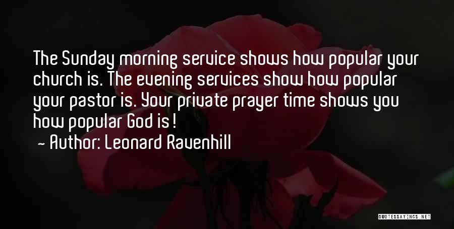 Sunday Morning Prayer Quotes By Leonard Ravenhill