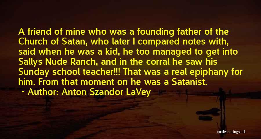 Sunday School Quotes By Anton Szandor LaVey
