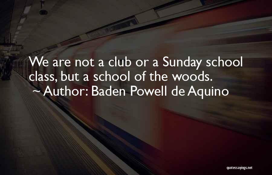 Sunday School Quotes By Baden Powell De Aquino