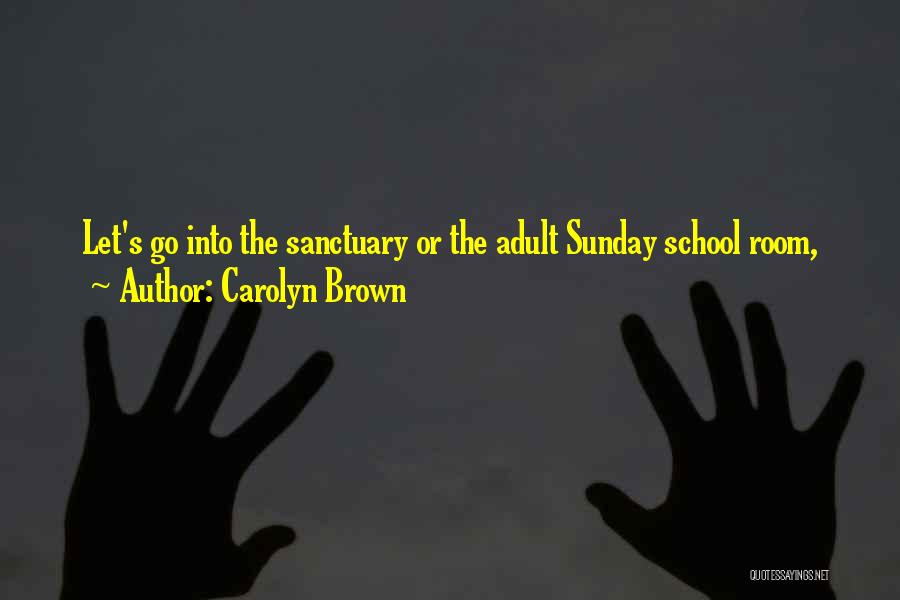 Sunday School Quotes By Carolyn Brown