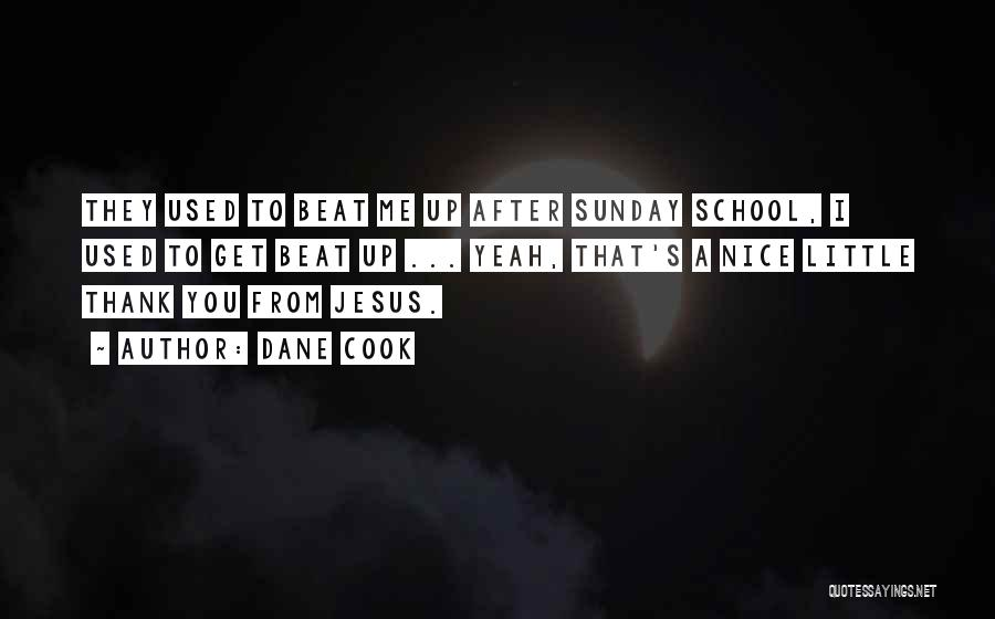Sunday School Quotes By Dane Cook